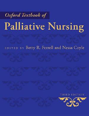 Oxford Textbook of Palliative Nursing PDF
