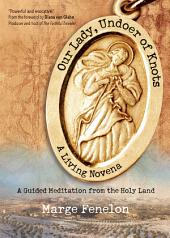 Our Lady, Undoer of Knots: A Living Novena