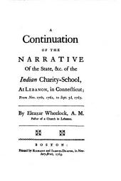 A Plain and Faithful Narrative of the Original Design, Rise, Progress and Present State of the Indian Charity School at Lebanon, in Connecticut