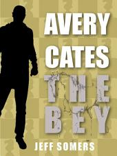 The Bey: An Avery Cates Short Story