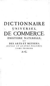 Dictionnaire universel de commerce: A-C