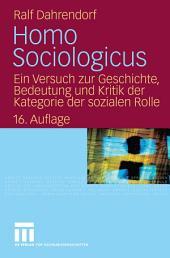 Homo Sociologicus: Ein Versuch zur Geschichte, Bedeutung und Kritik der Kategorie der sozialen Rolle, Ausgabe 16