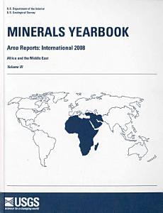 Minerals Yearbook  2008  V  3  Area Reports  International  Africa and the Middle East PDF