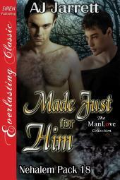 Made Just for Him [Nehalem Pack 18]