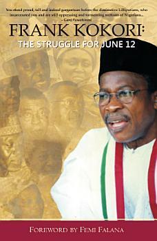 Frank Kokori  The Struggle for June 12 PDF