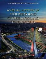 A Visual History of Houses and Cities Around the World