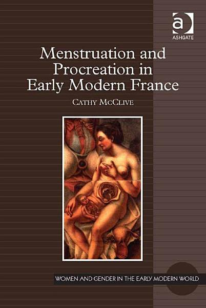 Download Menstruation and Procreation in Early Modern France Book