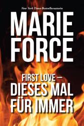 First Love     Dieses Mal f  r immer PDF