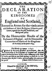 The declaration of ... England and Scotland, joyned in armes for the vindication and defence of their religion, liberties and lawes against the popish ... party, by the ... parliament of England, and the convention of Estates ... of Scotland. 30 Ian: Volume 46