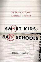Smart Kids  Bad Schools PDF