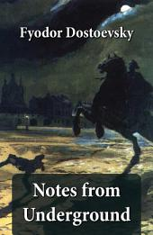 Notes from Underground (The Unabridged Garnett Translation)