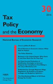 Tax Policy and the Economy: Volume 30