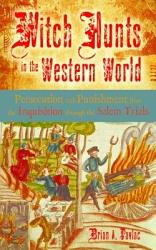 Witch Hunts In The Western World Persecution And Punishment From The Inquisition Through The Salem Trials Book PDF