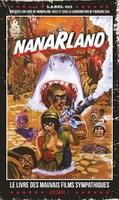 Nanarland : Le livre des mauvais films sympathiques: Episode 1