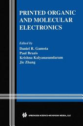 Printed Organic and Molecular Electronics