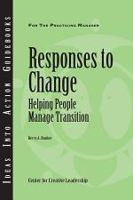 Responses to Change: Helping People Manage Transition
