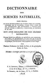 Dictionnaire des sciences naturelles, dans lequel on traite méthodiquement des différens êtres de la nature, considérés soit en eux-mêmes, d'après l'état actuel de nos connoissances, soit relativement à l'utilité qu'en peuvent retirer la médecine, l'agriculture, le commerce et les arts: suivi d'une biographie des plus célèbres naturalistes [...], Volume55