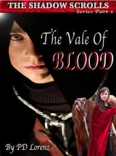 The Shadow Scrolls: Series Book One, the Vale of Blood