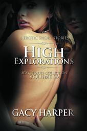 High Explorations (Sexy Stories Collection Volume 32): 6 Erotic Short Stories