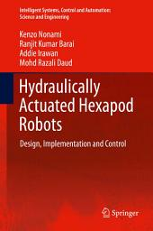 Hydraulically Actuated Hexapod Robots: Design, Implementation and Control