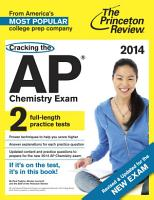Cracking the AP Chemistry Exam  2014 Edition  Revised  PDF