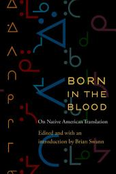 Born in the Blood: On Native American Translation