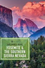 Explorer's Guide Yosemite & the Southern Sierra Nevada (Explorer's Complete)