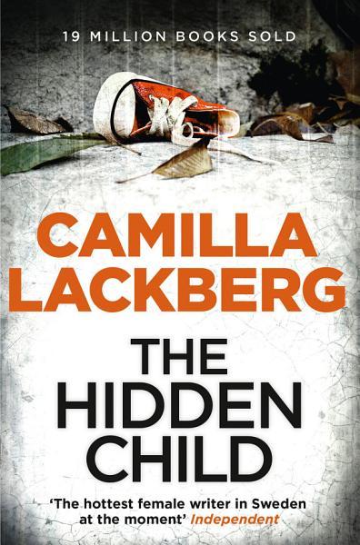The Hidden Child  Patrik Hedstrom and Erica Falck  Book 5  PDF