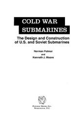 Cold War Submarines: The Design and Construction of U.S. and Soviet Submarines
