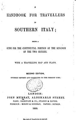 A Handbook for Travellers in Southern Italy     Second edition  of the work originally written by Octavian Blewitt   entirely revised and corrected to the present time PDF