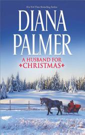 A Husband for Christmas: Snow Kisses\Lionhearted
