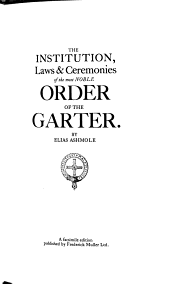The Institution, Laws & Ceremonies of the Most Noble Order of the Garter