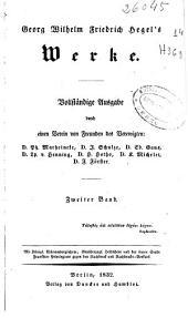 Georg Wilhelm Friedrich Hegel's Werke: vollständige Ausgabe durch einen Verein von Freunden des Verewigten. Phänomenologie des Geistes, Band 2