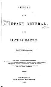 Report of the Adjutant General of the State of Illinois: Volume 8
