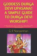 Goddess Durga Devi Upasana! a Simple Guide to Durga Devi Worship!