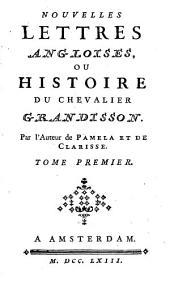 Nouvelles lettres angloises, ou histoire du chevalier Grandisson: Volumes1à2