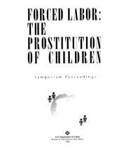 Forced Labor: The Prostitution of Children: Symposium Proceedings