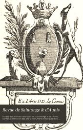 Revue de Saintonge & d'Aunis: Bulletin de la Société des archives historique ..., Volume19
