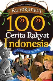 Rangkuman 100 Cerita Rakyat Indonesia: Dari Sabang Sampai Merauke