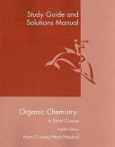 Study Guide And Solutions Manual For Organic Chemistry  A Short Course