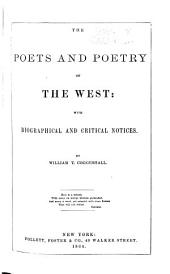 The Poets and Poetry of the West: With Biographical and Critical Notices