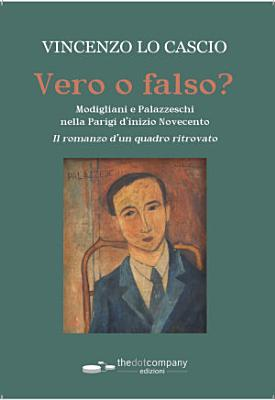 Vero o falso  Modigliani e Palazzeschi nella Parigi d   inizio Novecento PDF