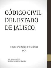 CÓDIGO CIVIL DEL ESTADO DE JALISCO: DECRETO NÚMERO 25455/LX/15 - 5 de septiembre del 2015