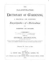 The Illustrated Dictionary of Gardening: A Practical and Scientific Encyclopaedia of Horticulture for Gardeners and Botanists, Volume 4