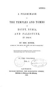 A Pilgrimage to the Temples and Tombs of Egypt, Nubia, and Palestine, in 1845-6: Volume 1