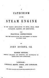 A Catechism of the Steam Engine ...: With Various Suggestions of Improvement ...