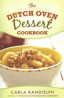 The Dutch Oven Dessert Cookbook