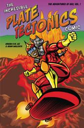 Incredible Plate Tectonics Comic: The Adventures of Geo, Vol. 1
