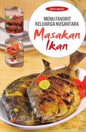 Menu Favorit Keluarga Nusantara: Masakan Ikan