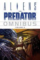 Aliens Vs  Predator Omnibus 2 PDF